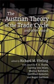 The Austrian Theory of the Trade Cycle and Other Essays Richard Ebeling