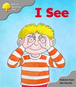 I See (Oxford Reading Tree: Stage 1: More First Words A)  by  Roderick Hunt