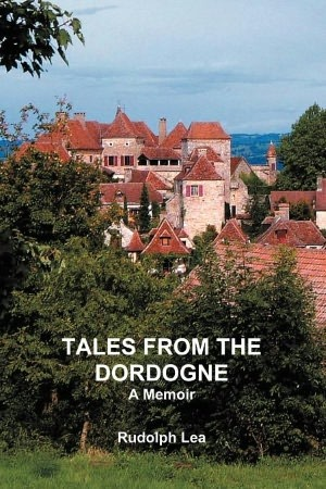 Tales from the Dordogne Rudolph Lea