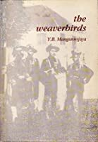 The Weaverbirds
