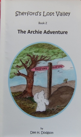 The Archie Adventure (Sherfords Lost Valley, #2)  by  Dee H. Dodgson