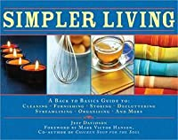 Simpler Living: Over 1,500 Ways to Simplify, Streamline, and Remake Your Life