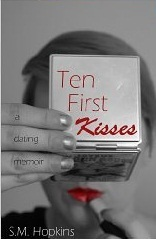 Ten First Kisses  by  S.M. Hopkins