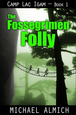 The Fossegrimen Folly (Camp Lac Igam, Book 1)  by  Michael Almich