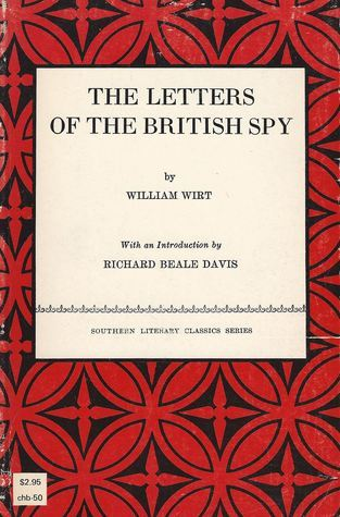 The Letters Of The British Spy  by  William Wirt