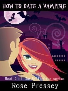 How to Date a Vampire (Rylie Cruz #2)  by  Rose Pressey