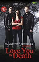 The Vampire Diaries's Companion: Love You to Death