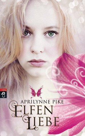 Elfenliebe (Wings, #2) Aprilynne Pike