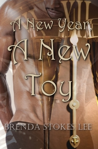 A New Year, A New Toy  by  Brenda Stokes Lee