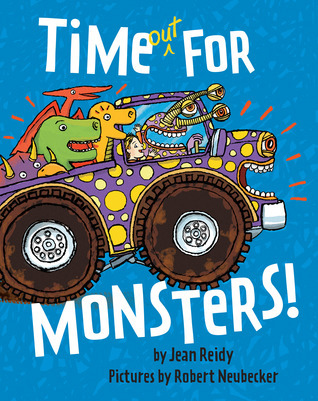 Time Out for Monsters!  by  Jean Reidy
