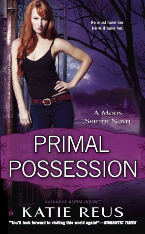 Primal Possession (Moon Shifter, #2)  by  Katie Reus