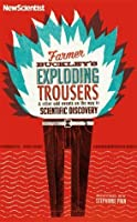 Farmer Buckley's Exploding Trousers & other odd events on the way to Scientific Discovery