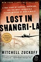 Lost in Shangri-la: A True Story of Survival, Adventure & the Most Incredible Rescue Mission of World War II