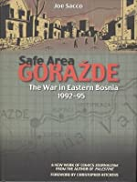 Safe Area Gorazde : The War in Eastern Bosnia 1992-1995