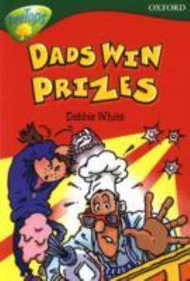Dads Win Prizes  (Oxford Reading Tree: Stage 12+: TreeTops)  by  Debbie White