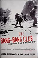 The Bang Bang Club: The Making Of The New South Africa