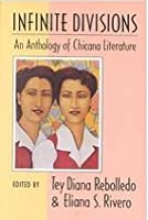 Infinite Divisions: An Anthology of Chicana Literature