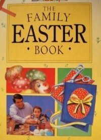 The Family Easter Book/Stories, Features, Crafts and Activities for All the Family Alan MacDonald