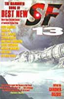 The Mammoth Book of Best New SF 13
