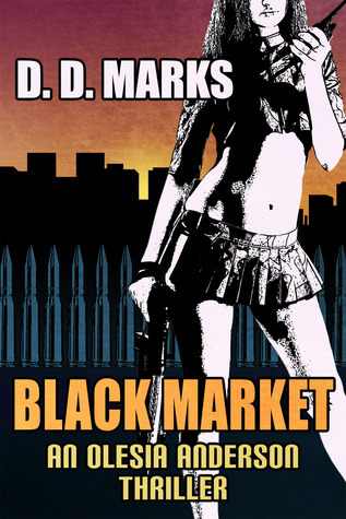 Black Market (Olesia Anderson, #2) D.D. Marks