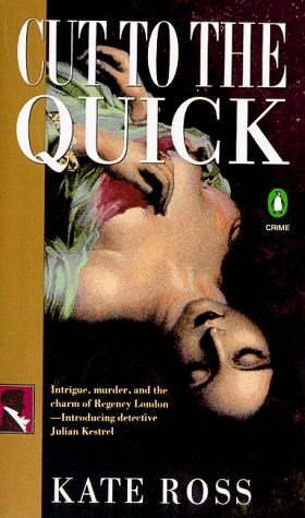 Cut to the Quick (Julian Kestrel Mysteries, #1)  by  Kate Ross
