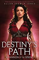 Rhiannon Of The Spring (Destiny's Path #1)