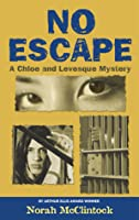No Escape (Chloe & Levesque, #6)