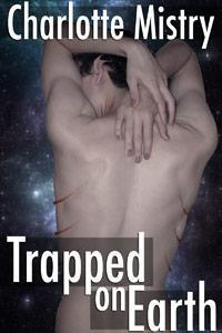 Trapped On Earth  by  Charlotte Mistry