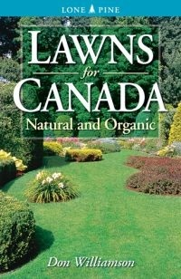 Lawns for Canada: Natural and Organic  by  Don Williamson