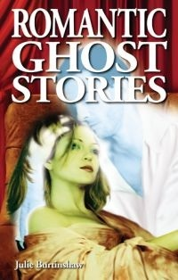 Romantic Ghost Stories  by  Julie Burtinshaw