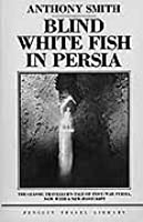 Blind White Fish in Persia