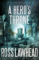 A Hero's Throne (Ancient Earth Trilogy #2)