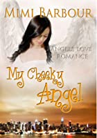 My Cheeky Angel (Angels with Attitude, #1)