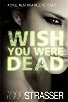 Wish You Were Dead (Thrillogy, #1)