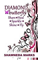 Diamond Butterfly: Share Heal Sparke Shine Fly