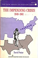 The Impending Crisis, 1848 1861