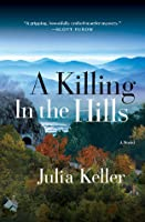 A Killing in the Hills  (Bell Elkins, #1)