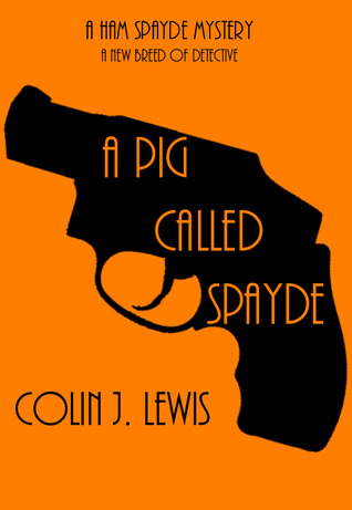 A Pig Called Spayde  by  Colin J. Lewis
