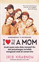 I Love To Be Mom