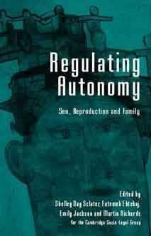 Regulating Autonomy: Sex, Reproduction and Family Shelley Day-Sclater