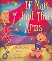 If Mom Had Three Arms