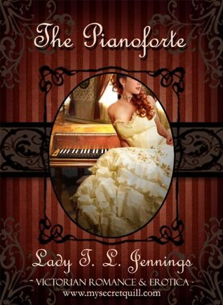 The Pianoforte (Corsets and Cravings, #1)  by  Lady T.L. Jennings