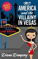 Ms America and the Villainy in Vegas (Beauty Queen Mysteries, #2)