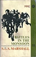 Battles in the Monsoon: Campaigning in the Central Highlands, Vietnam, Summer 1966