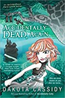 Accidentally Dead, Again (Accidentals, #6)