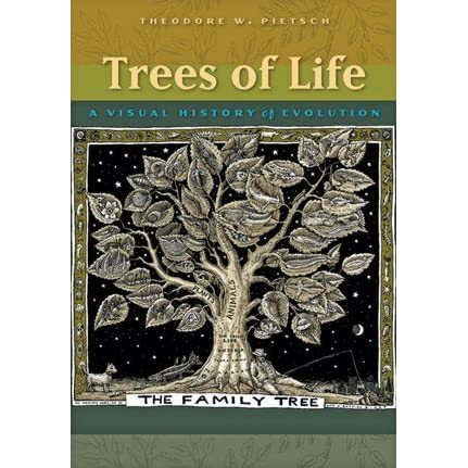 Trees of Life: A Visual History of Evolution - Theodore W. Pietsch