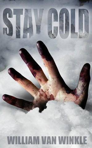 Stay Cold - A Short Story William Van Winkle