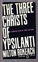 The Three Christs of Ypsilanti: A Narrative Study of Three Lost Men