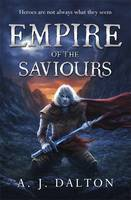 Empire of the Saviours (Chronicles of a Cosmic Warlord, #1)  by  A.J. Dalton