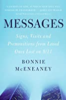 Messages: Signs, Visits, and Premonitions from Loved Ones Lost on 9/11